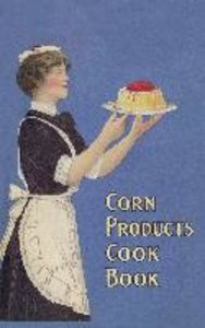 Corn Products Cook Book