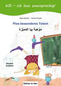 Pias besonderes Talent. Kinderbuch Deutsch-Arabisch mit Leseräts