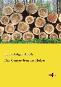 Das Conserviren des Holzes
