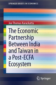 The Economic Partnership Between India and Taiwan in a Post-ECFA