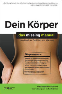 Dein Körper - Das Missing Manual