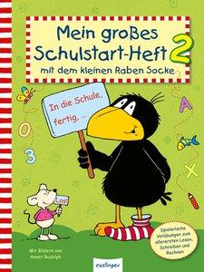 Mein großes Schulstart-Heft mit dem kleinen Raben Socke. Bd.2