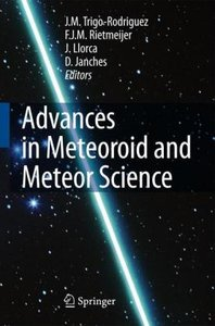 Advances in Meteoroid and Meteor Science