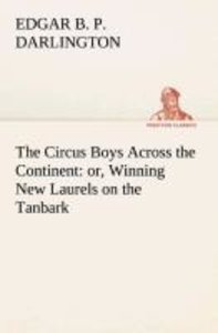 The Circus Boys Across the Continent : or, Winning New Laurels o
