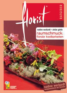 florist Ratgeber raumschmuck: florale kostbarkeiten