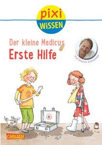 Pixi Wissen, Band 82: VE 5 Der kleine Medicus: Erste Hilfe