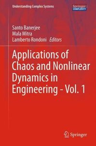 Applications of Chaos and Nonlinear Dynamics in Engineering - Vo