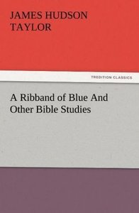 A Ribband of Blue And Other Bible Studies