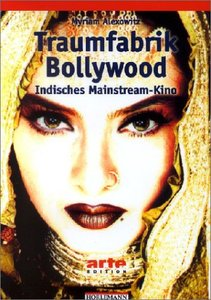 Traumfabrik Bollywood