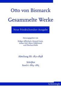 Neue Friedrichsruher Ausgabe. Otto von Bismarck Gesammelte Schri