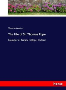 The Life of Sir Thomas Pope