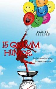 15 Gramm Humor - Lachmuskeltraining für Jedermensch