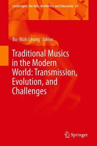 Traditional Musics in the Modern World: Transmission, Evolution,