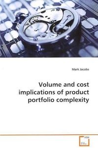 Volume and cost implications of product portfolio complexity