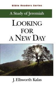 Looking for a New Day: A Study of Jeremiah