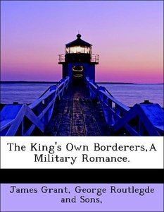 The King's Own Borderers,A Military Romance.