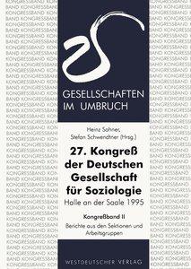 27. Kongreß der Deutschen Gesellschaft für Soziologie. Gesellsch