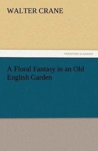 A Floral Fantasy in an Old English Garden