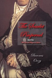 The Scarlet Pimpernel (Book 1 of The Scarlet Pimpernel Series)