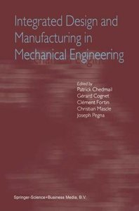 Integrated Design and Manufacturing in Mechanical Engineering
