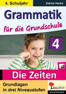Grammatik für die Grundschule - Die Zeiten / Klasse 4
