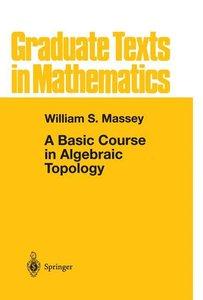 A Basic Course in Algebraic Topology