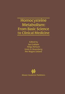 Homocysteine Metabolism: From Basic Science to Clinical Medicine