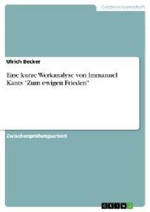"""Eine kurze Werkanalyse von Immanuel Kants """"Zum ewigen Frieden"""""""