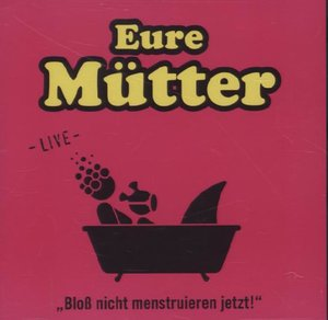 Bloß nicht menstruieren jetzt! - Live, Audio-CD