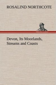Devon, Its Moorlands, Streams and Coasts