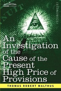 An Investigation of the Cause of the Present High Price of Provi