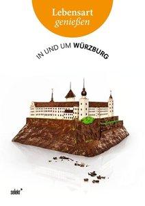 Lebensart genießen - in und um Würzburg