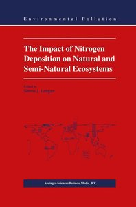 The Impact of Nitrogen Deposition on Natural and Semi-Natural Ec