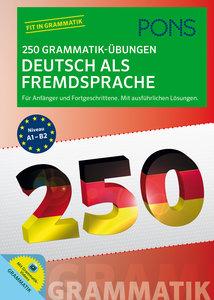 PONS 250 Grammatik-Übungen Deutsch als Fremdsprache