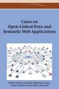 Cases on Open-Linked Data and Semantic Web Applications