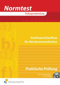 Kaufmann / Kauffrau für Bürokommunikation. Praktische Prüfung
