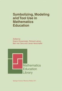 Symbolizing, Modeling and Tool Use in Mathematics Education
