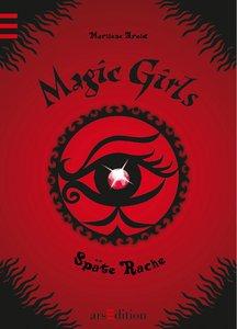 Magic Girls 06. Späte Rache