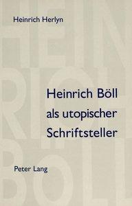 Heinrich Böll als utopischer Schriftsteller