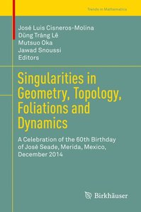 Singularities in Geometry, Topology, Foliations and Dynamics