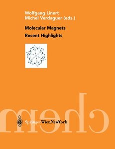 Molecular Magnets Recent Highlights