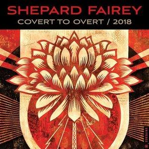Shepard Fairey 2018 Wall Calendar: Covert to Overt