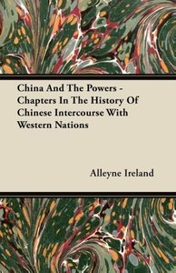 China And The Powers - Chapters In The History Of Chinese Interc