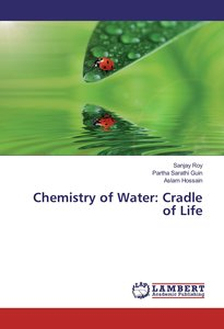 Chemistry of Water: Cradle of Life