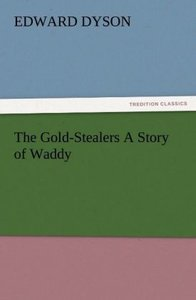 The Gold-Stealers A Story of Waddy