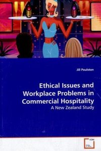 Ethical Issues and Workplace Problems in CommercialHospitality