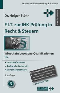 Stöhr, H: F.I.T. zur IHK-Prüfung in Recht & Steuern