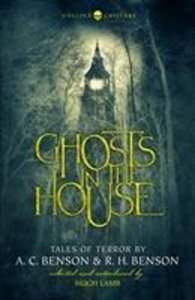 Ghosts In The House: Tales Of Terror By A. C. Benson And R. H. B