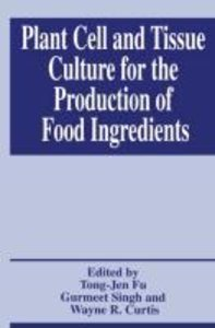 Plant Cell and Tissue Culture for the Production of Food Ingredi