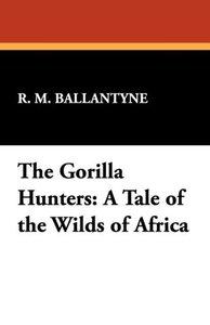 The Gorilla Hunters